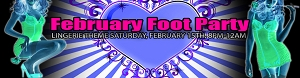 Valentine's Lingerie Foot Party!